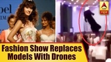 Saudi Arabia Fashion Show Replaces Models With Drones | ABP News