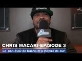 Chris Macari Le son ZOO de Kaaris m'a inspir