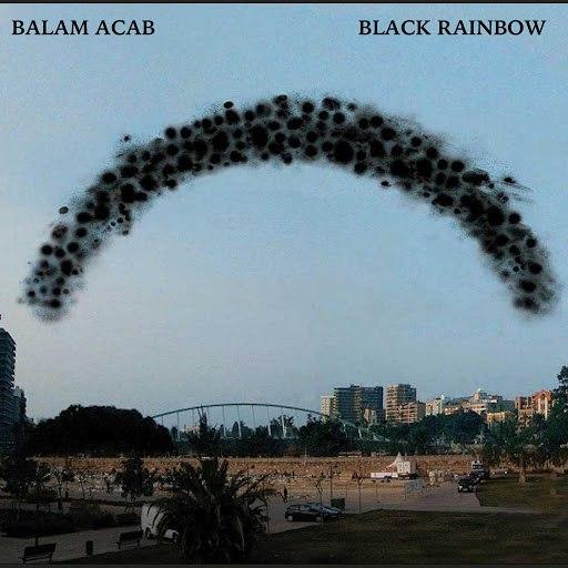 Balam Acab альбом Black Rainbow