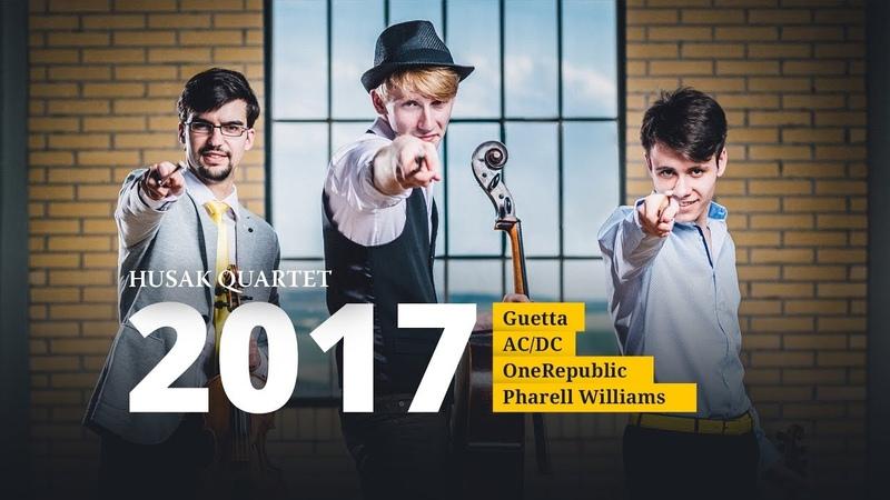 Husak Quartet 2017 – Guetta | AC/DC | OneRepublic | Pharell Williams