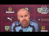 Sean Dyche Full Pre-Match Press Conference - Chelsea v Burnley - Premier League