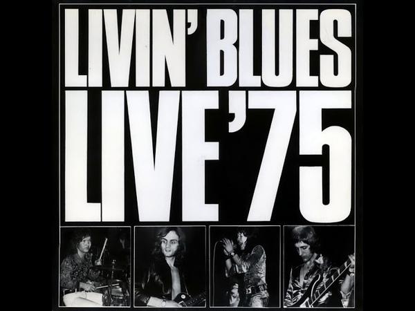 Livin' Blues - Live '75 1975 (Netherlands) (full album)