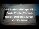 Drill Series Mixtape 11: Post, Triple-Threat, Quick-Dribbles, Drop-Off Dribble | @DreAllDay