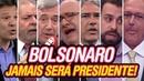 Bolsonaro NUNCA será PRESIDENTE Jamais Não tem a menor chance