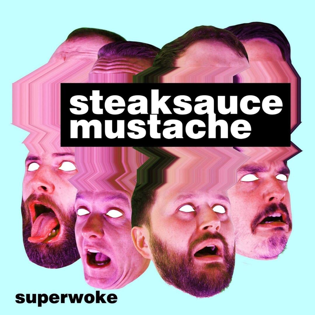 Steaksauce Mustache - SuperWoke (2019)