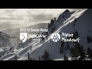 2012 - 2013 Season Recap | Squaw Valley and Alpine Meadows