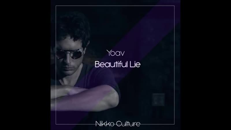 Yoav - Beautiful Lie (Nikko Culture Remix)