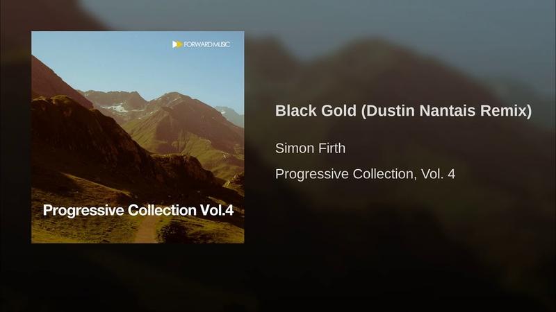 Simon Firth (UK) - Чёрное золото/Black Gold (Dustin Nantais(Канада) Remix)