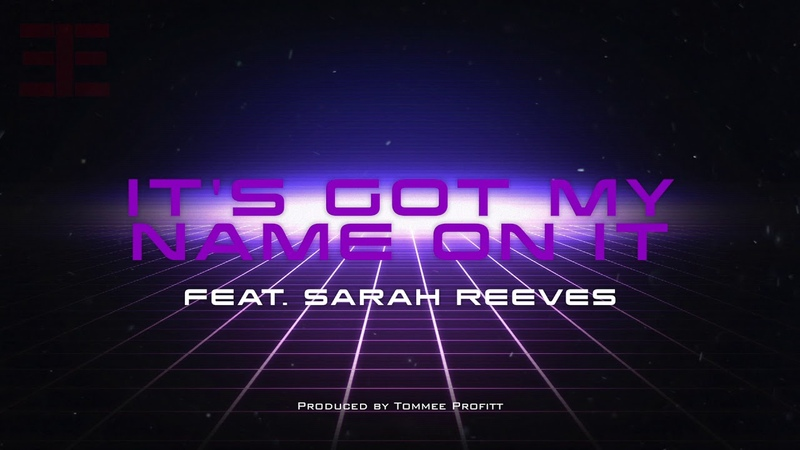 Its Got My Name On It (feat. Sarah Reeves) Produced by Tommee Profitt