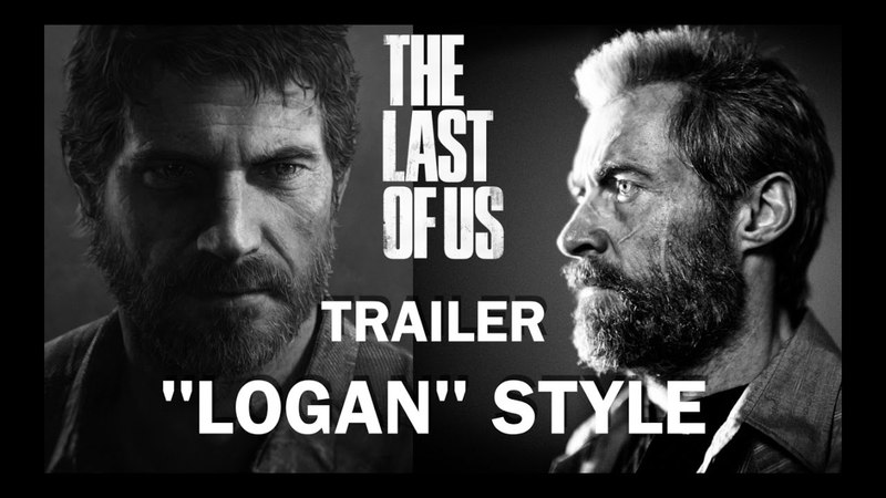 The Last Of Us™ Trailer - LOGAN Style (MASH-up TRAILER)