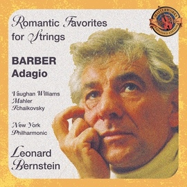 Leonard Bernstein альбом Barber's Adagio and other Romantic Favorites for Strings [Expanded Edition]