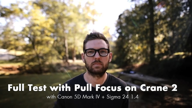 Full Test with Pull Focus on Crane 2 with Canon 5D Mark IV Sigma 24 1.4