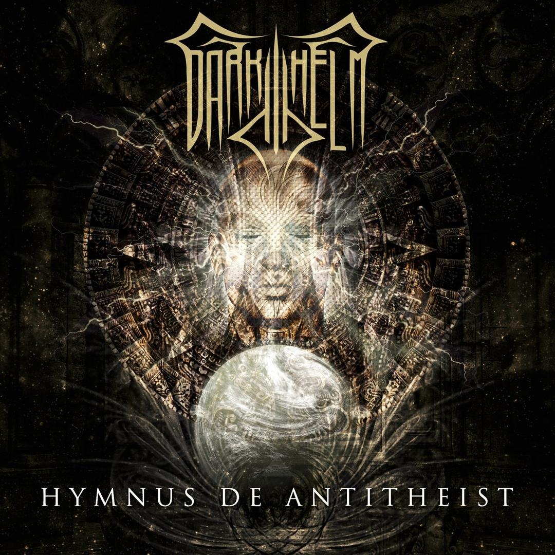 Dark Helm - Hymnus De Antitheist (2018)