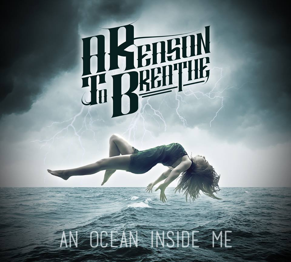 A Reason To Breathe - An Ocean Inside Me (2016)