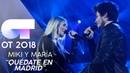QUÉDATE EN MADRID MIKI y MARÍA Gala 4 OT 2018