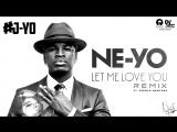 Ne-Yo - Let Me Love You (Until You Learn To Love Yourself) ft. French Montana J Yo's REMIXX