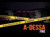 A-Dessa — Fire, нет Wi Fi (караоке)