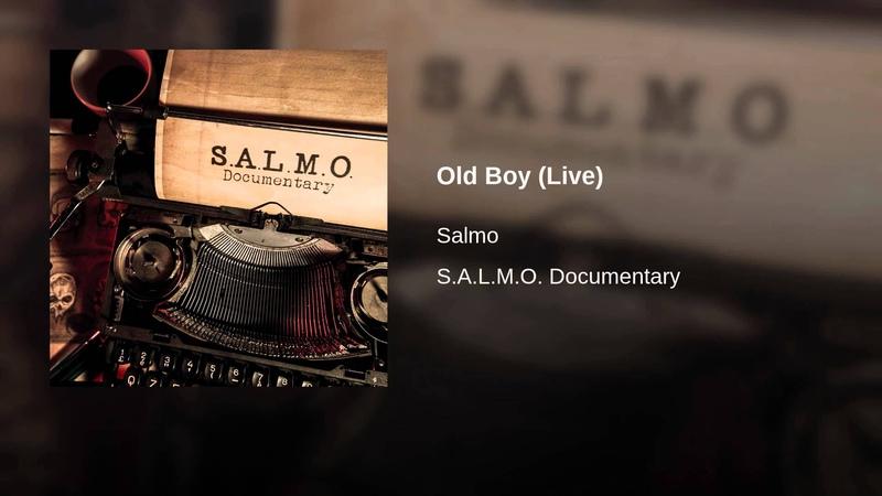 S.A.L.M.O. - Old Boy (Live)