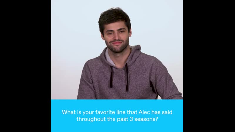 What is your favorite line that Alec has said throughout the past 3 seasons