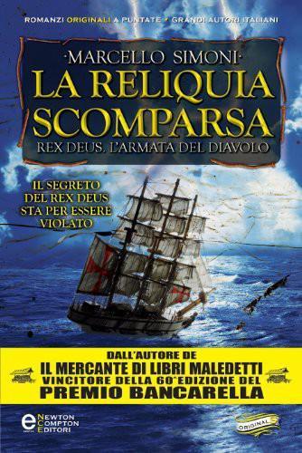 [Libro] Marcello Simoni - Rex Deus. L'armata del diavolo vol.05. La reliquia scomparsa (2013) - ITA