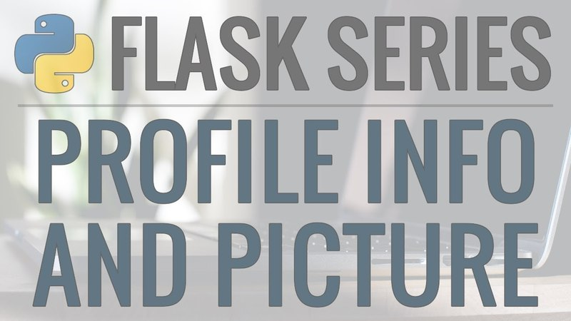 Python Flask Tutorial: Full-Featured Web App Part 7 - User Account and Profile Picture