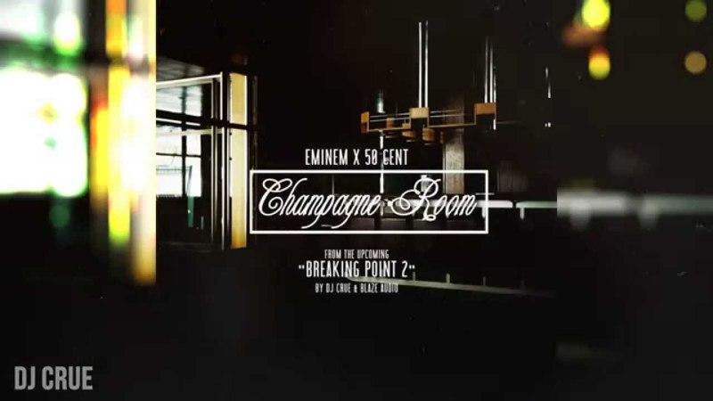 Eminem 50 Cent - Champagne Room (Explicit) [Breaking Point 2]