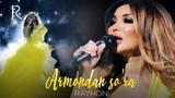 Rayhon - Armondan so'ra Райхон - Армондан сура (concert version 2018)