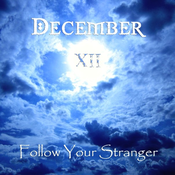 Дебютный альбом DECEMBER XII - Follow Your Stranger (2012)