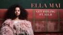 Ella Mai –Gut Feeling ft. H.E.R (Audio)