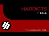 Haddicts - Feel (Original Mix) Hardsoul Pressings