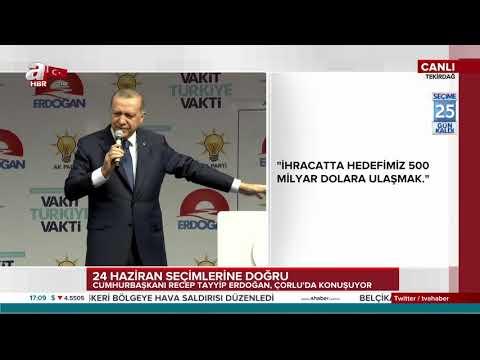 Cumhurbaşkanı Erdoğanın Ak Parti Tekirdağ - Çorlu Mitingi Konuşması 29 Mayıs 2018