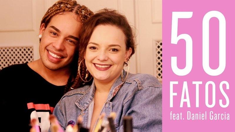 50 Fatos ft. Daniel Garcia (Parte 1)