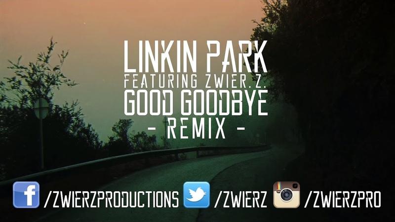 Linkin Park Good Goodbye zwieR Z Remix Official Lyric Video