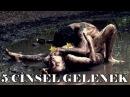 Dünyadaki En Şok Edici 5 Cinsel Gelenek ( Dünya Çıldırmış !!)