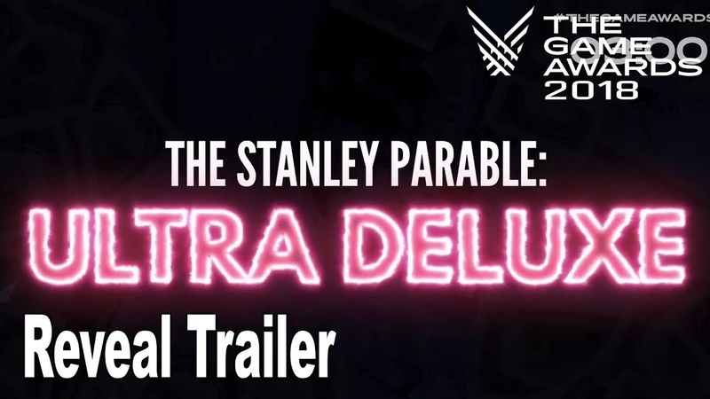 The Stanley Parable Ultra Deluxe - The Game Awards 2018 Reveal Trailer [HD 1080P]