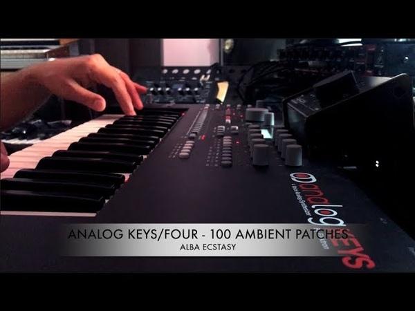 ANALOG KEYS/FOUR mkI mkII - 100 AMBIENT PATCHES - Alba Ecstasy