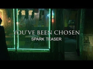 YOU'VE BEEN CHOSEN: Тиезр «Spark»