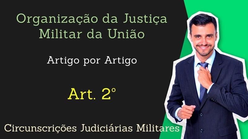 STM - Superior Tribunal Militar - Lei 8.457/92 - [Organização da Justiça Militar] Art. 2º