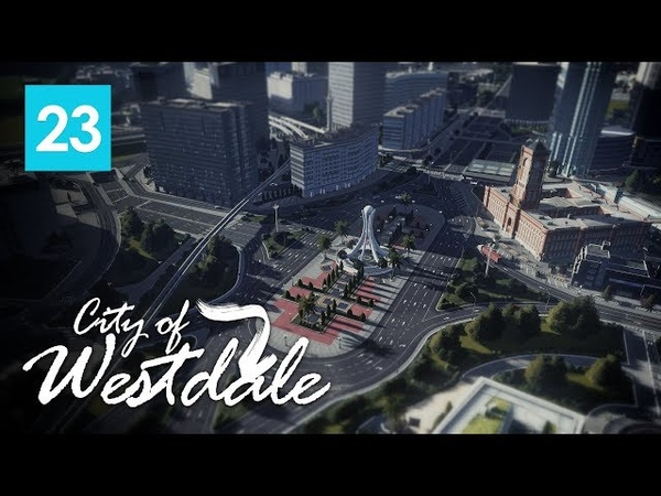 Cities Skylines City of Westdale EP23 Victory Square Roundabout