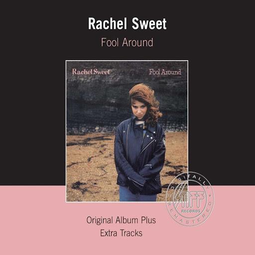 Rachel Sweet альбом Fool Around (Remastered)