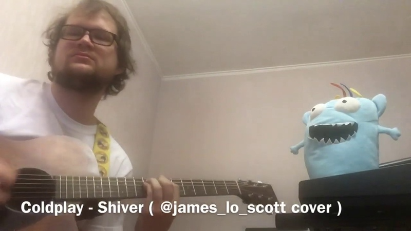 Coldplay Shiver James Lo Scott cover