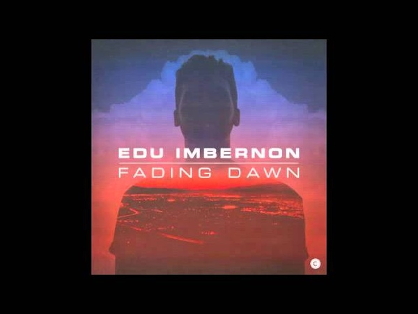 Edu Imbernon - Fade It All Out (Original Mix) (Culprit CP045)