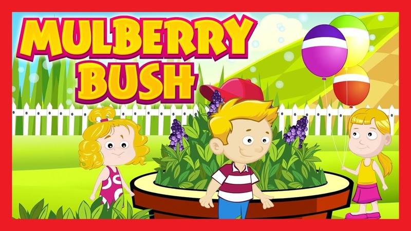 Here We Go Round the Mulberry Bush Nursery Rhyme