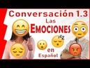 1.3 Speak Spanish - Practice the Emotions (las emociones en español)