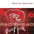 Radiohead альбом High & Dry / Planet Telex