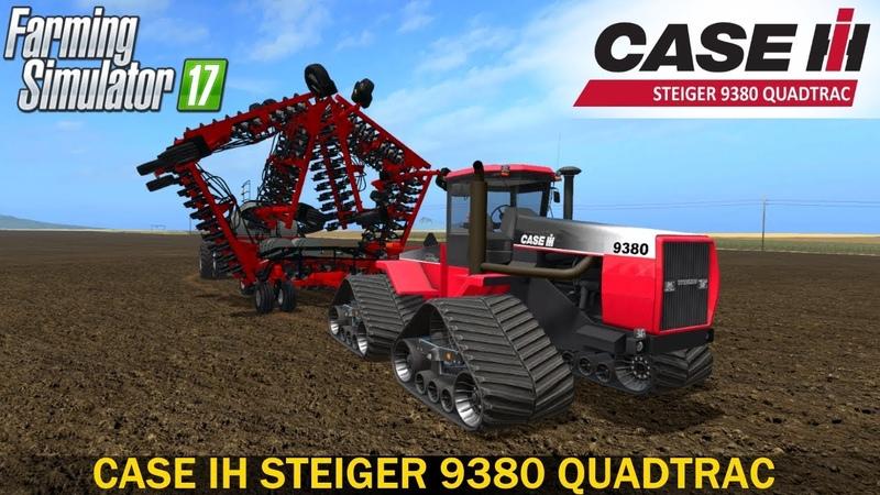 Farming Simulator 17 CASE IH STEIGER 9380 QUADTRAC TRACTOR