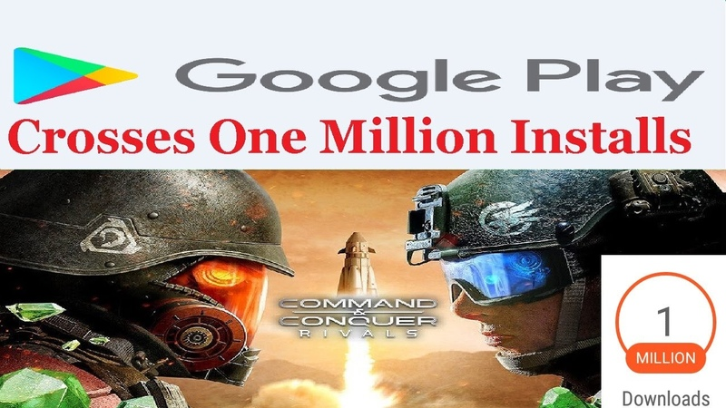 Command And Conquer Rivals Passes One Million Installs On Google Play Store 2019