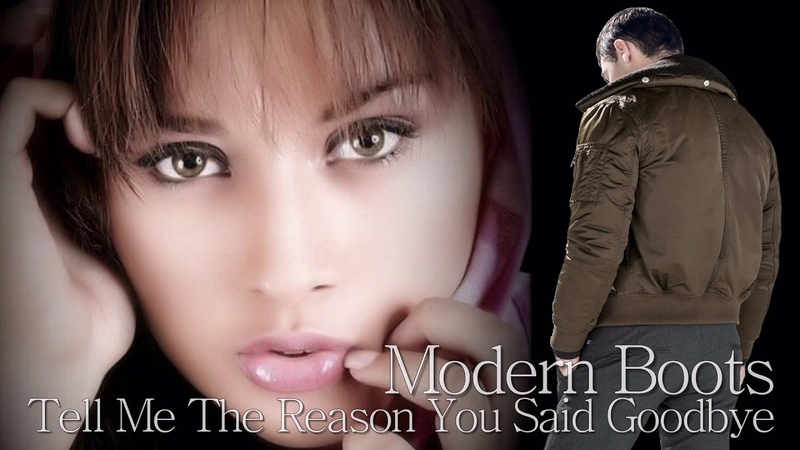Modern Boots - Tell Me The Reason You Said Goodbye / Vocal Extended Disco Mix ( New 2019 )