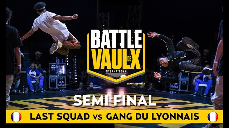 Gang Du Lyonnais VS Last Squad | Semi-Final | Battle De Vaulx International 2019