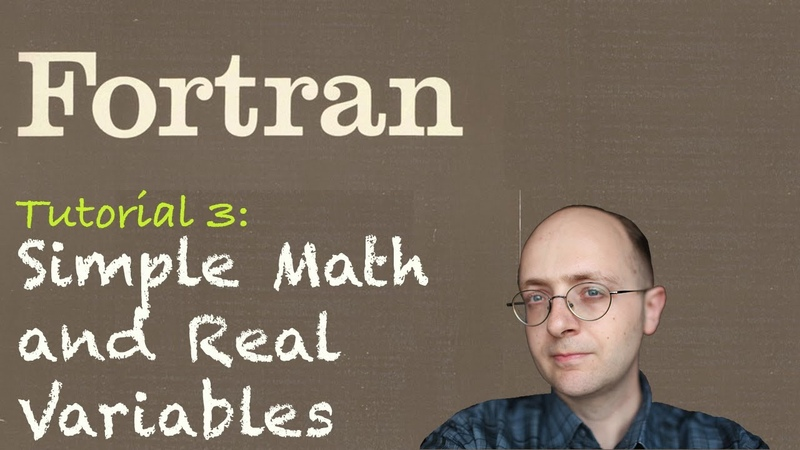 [Fortran Tuto 3] Simple Math and Real Variables